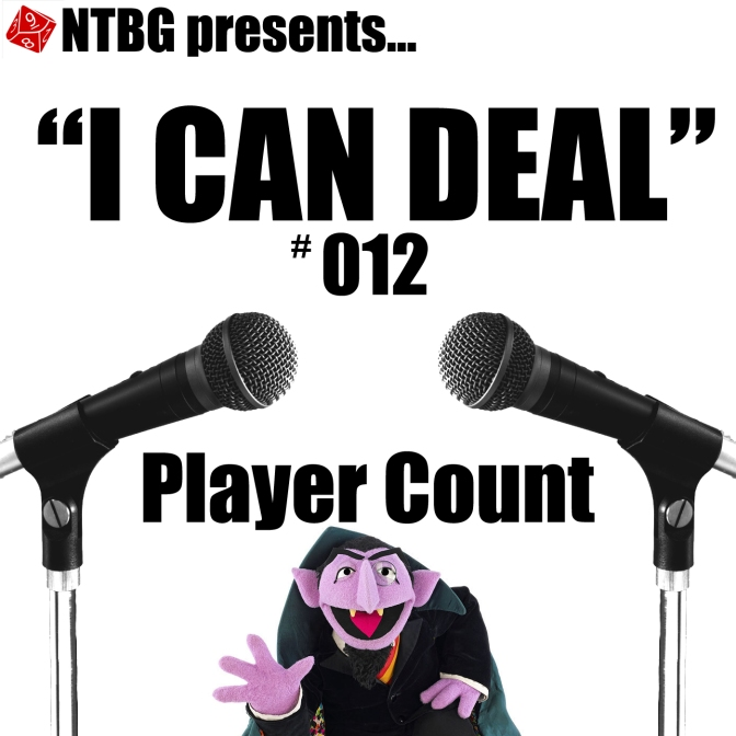 I Can Deal Episode #012 – Player Count