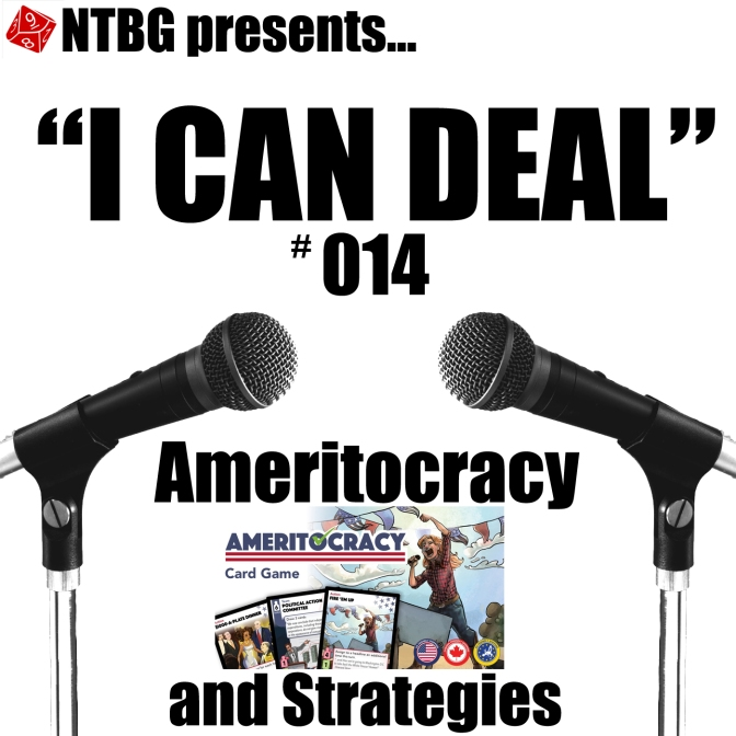 I Can Deal #014 – Ameritocracy and Strategies