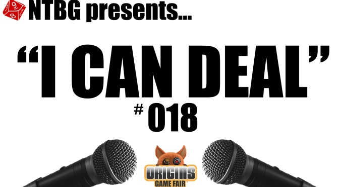 I Can Deal #018: Origins 2016 Retrospective