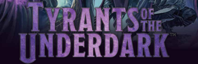 Weekly Spotlight: Tyrants of the Underdark