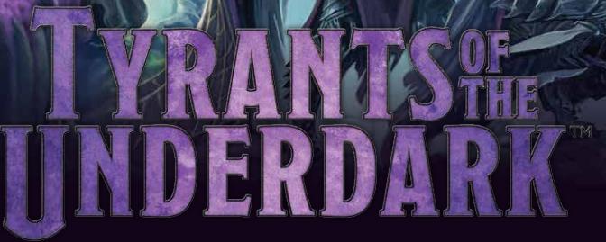 Weekly Spotlight: Tyrants of the Underdark