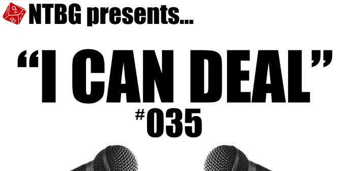 I Can Deal #035: For the Sake of Luck