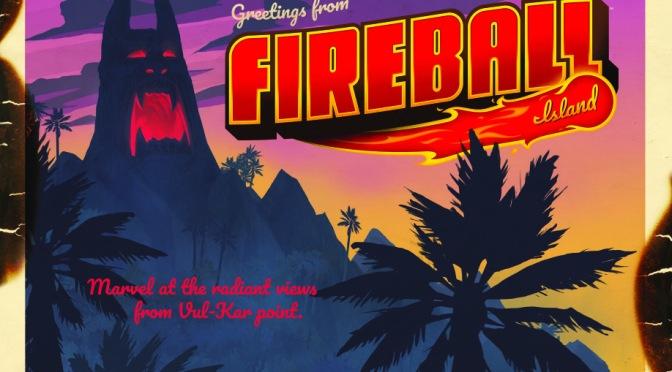 Fireball Island Is Coming Back!