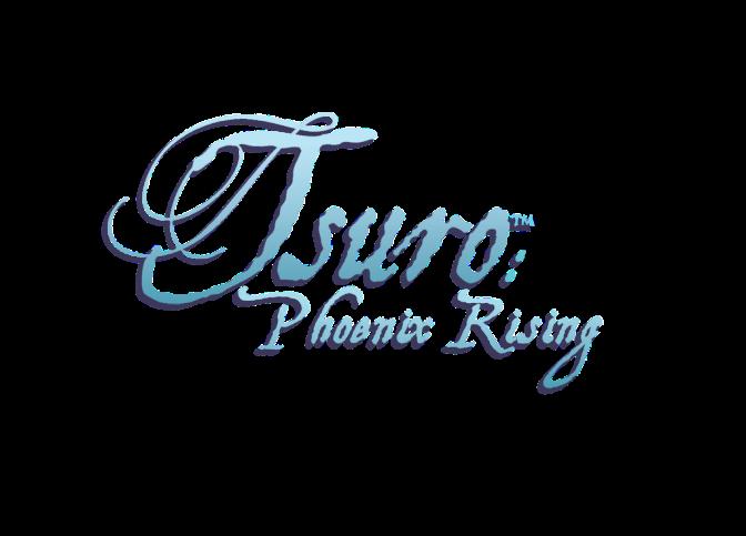 Tsuro is Back, like a Phoenix!